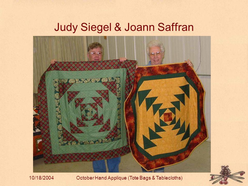 10/18/2004October Hand Applique (Tote Bags & Tablecloths) Judy Siegel & Joann Saffran