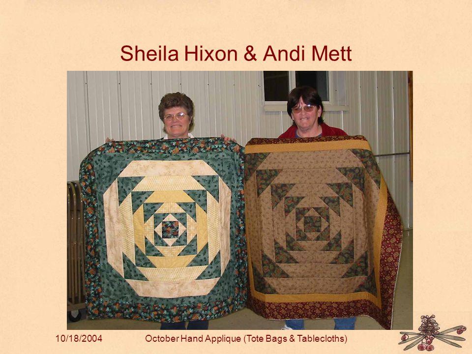 10/18/2004October Hand Applique (Tote Bags & Tablecloths) Sheila Hixon & Andi Mett