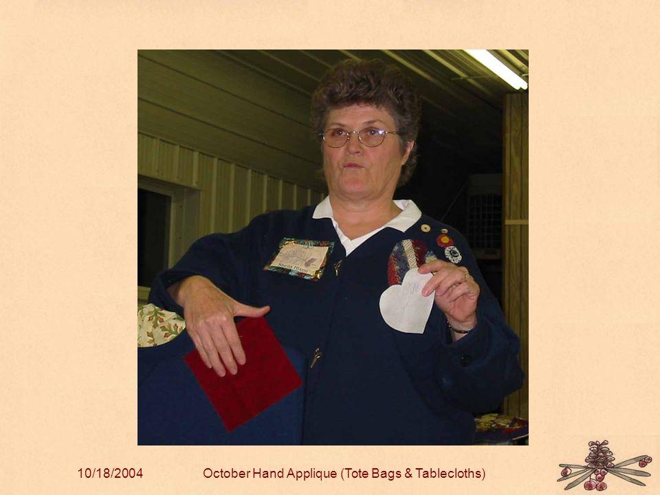 10/18/2004October Hand Applique (Tote Bags & Tablecloths)
