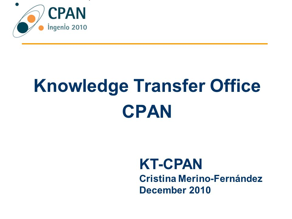Knowledge Transfer Office CPAN KT-CPAN Cristina Merino-Fernández December 2010