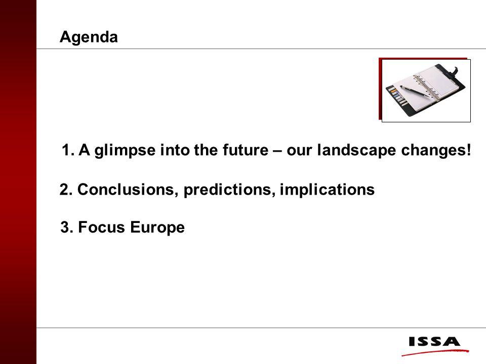 Agenda 1. A glimpse into the future – our landscape changes.