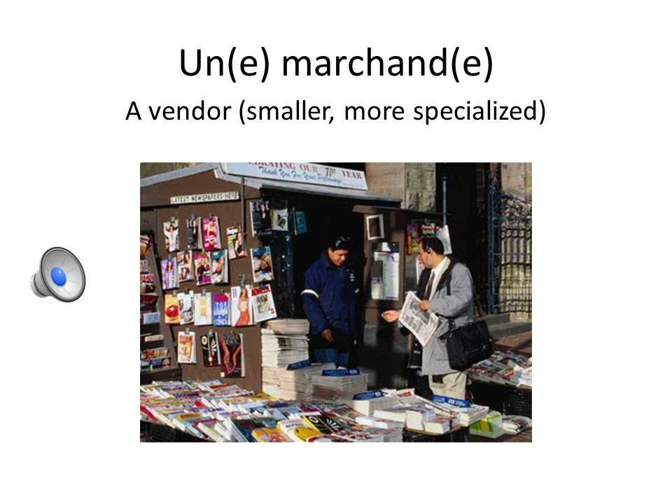 Un(e) commerçant(e) An owner/shopkeeper