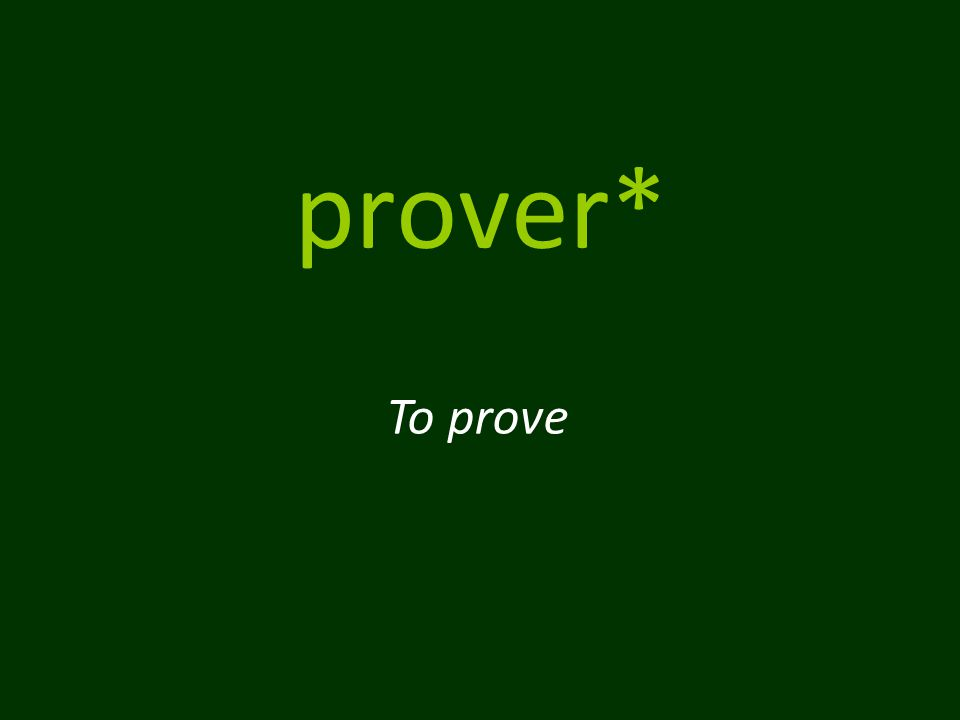prover* To prove