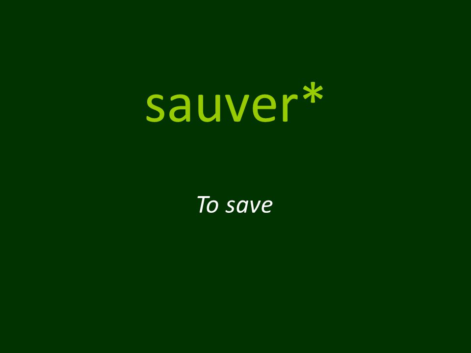 sauver* To save