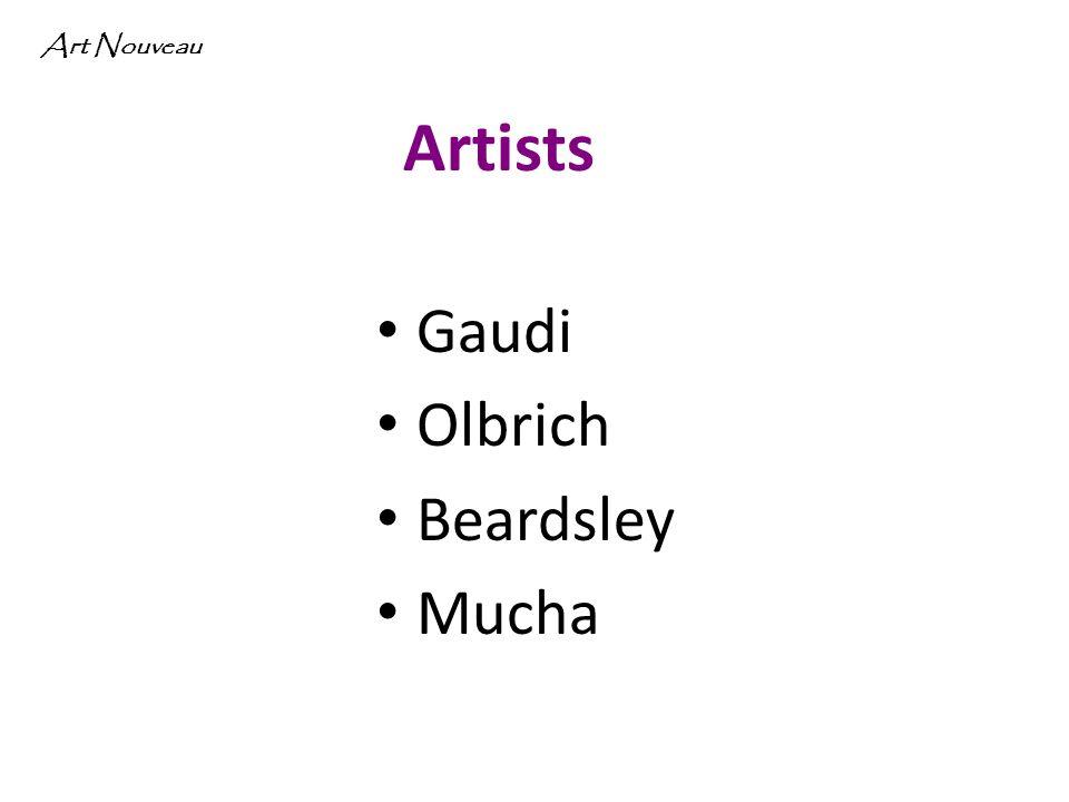 Gaudi Olbrich Beardsley Mucha Art Nouveau Artists
