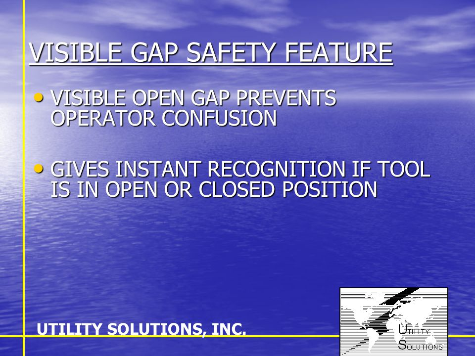 VISIBLE GAP SAFETY FEATURE VISIBLE OPEN GAP PREVENTS OPERATOR CONFUSION VISIBLE OPEN GAP PREVENTS OPERATOR CONFUSION GIVES INSTANT RECOGNITION IF TOOL