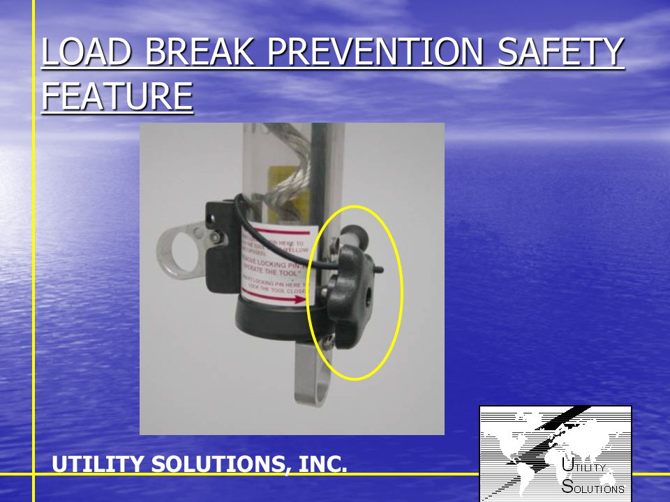 LOAD PICK UP PREVENTION SAFETY FEATURE UTILITY SOLUTIONS, INC.