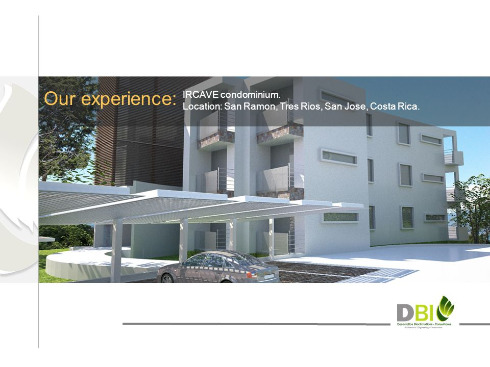 Our experience: IRCAVE condominium. Location: San Ramon, Tres Rios, San Jose, Costa Rica.