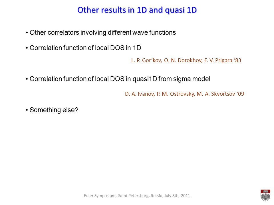 Other results in 1D and quasi 1D Euler Symposium, Saint Petersburg, Russia, July 8th, 2011 Other correlators involving different wave functions Correl