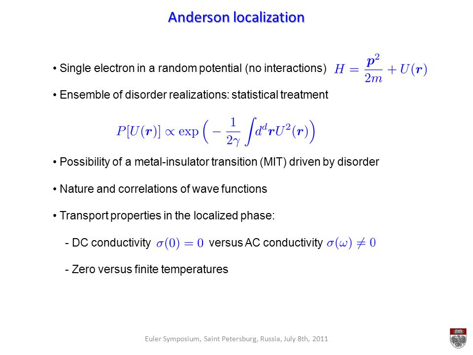 Anderson localization Single electron in a random potential (no interactions) Ensemble of disorder realizations: statistical treatment Possibility of