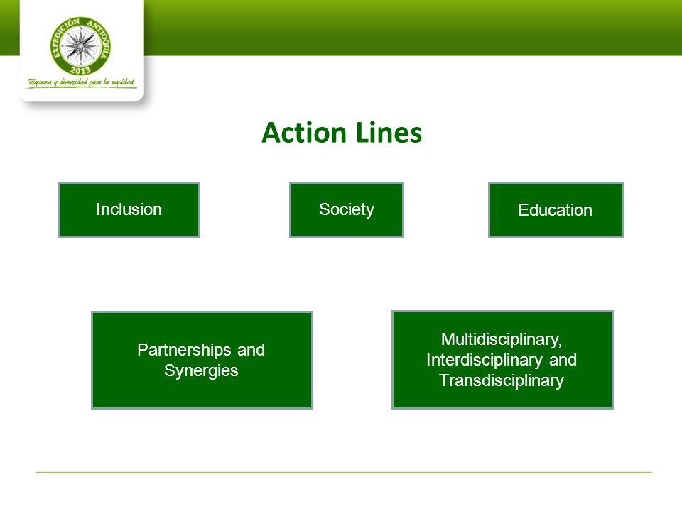 Action Lines Society Education Partnerships and Synergies Multidisciplinary, Interdisciplinary and Transdisciplinary Inclusion