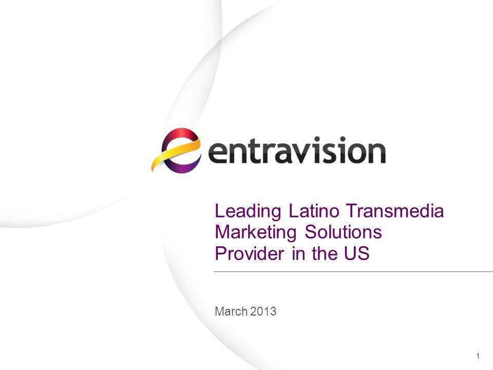 12 Entravision reaches 105 markets in the US, 94% of all US Latinos A18-49 with O&O and partner stations.