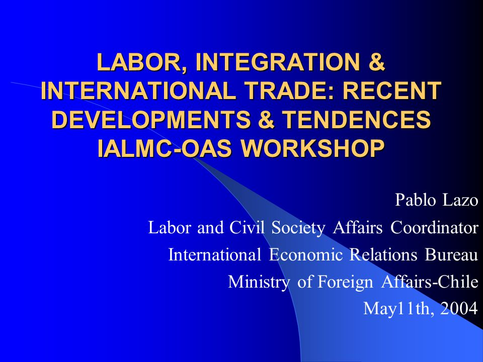TRADE AND LABOR: MULTILATERAL DEVELOPPMENT Copenhagen World Summet on Social Developpment, 1995 WTO: Singapore Declaration, 1996 ILO: Declaration on principles and rights at work and its follow-up, 1998 OECD: Guidelines for multinationals