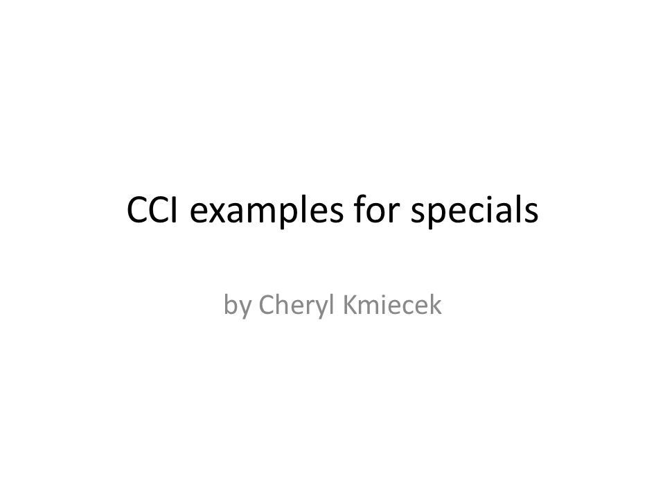 CCI examples for specials by Cheryl Kmiecek