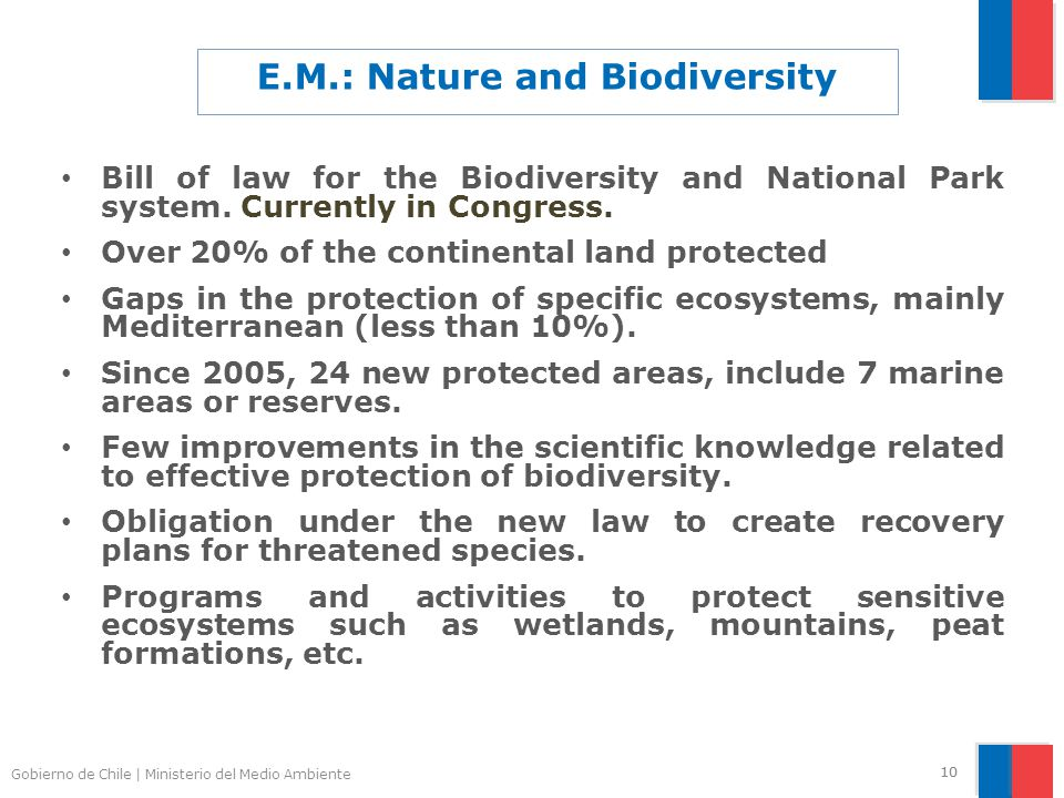 Gobierno de Chile | Ministerio del Medio Ambiente 10 E.M.: Nature and Biodiversity Bill of law for the Biodiversity and National Park system. Currentl