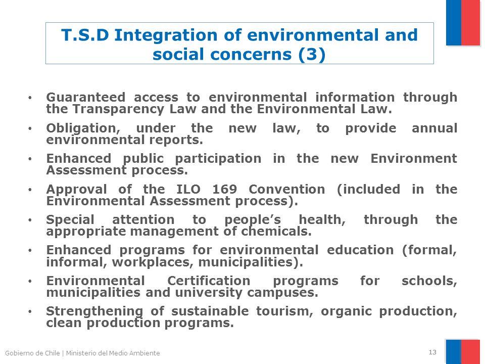Gobierno de Chile | Ministerio del Medio Ambiente 13 T.S.D Integration of environmental and social concerns (3) Guaranteed access to environmental inf