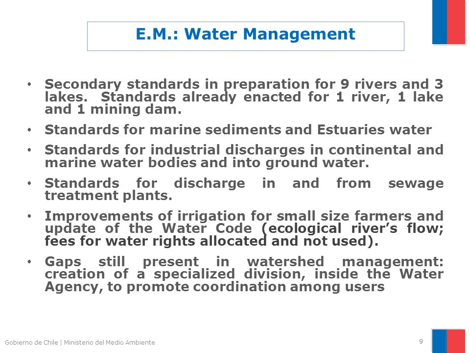 Gobierno de Chile | Ministerio del Medio Ambiente 99 E.M.: Water Management Secondary standards in preparation for 9 rivers and 3 lakes. Standards alr