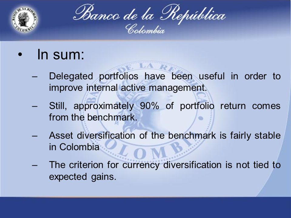 In sum: –Delegated portfolios have been useful in order to improve internal active management.