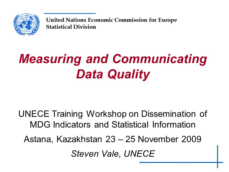 United Nations Economic Commission for Europe Statistical Division UNECE Training Workshop on Dissemination of MDG Indicators and Statistical Informat