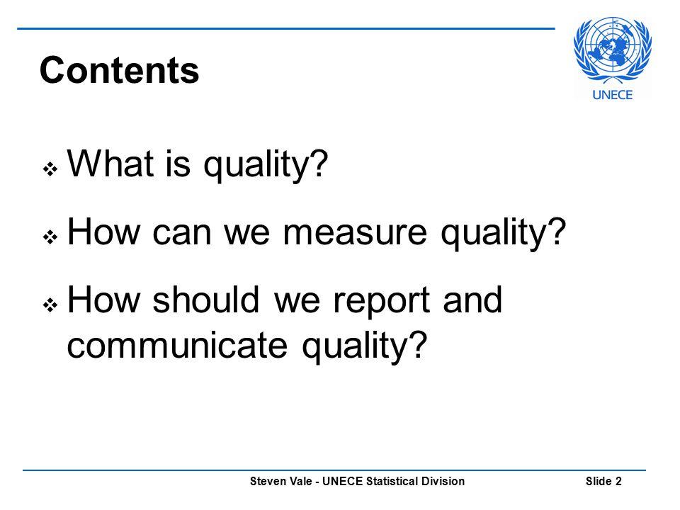 Steven Vale - UNECE Statistical Division Slide 23 Measuring Quality  Quantitative methods E.g.