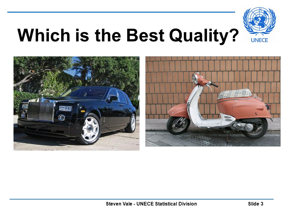 Steven Vale - UNECE Statistical Division Slide 44 Which is the Best Quality.