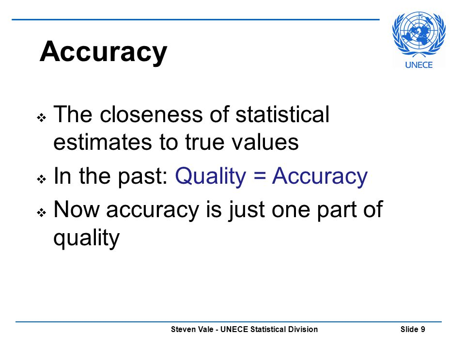 Steven Vale - UNECE Statistical Division Slide 20 Quality of Inputs  Timeliness  Completeness – are there any missing units or variables.