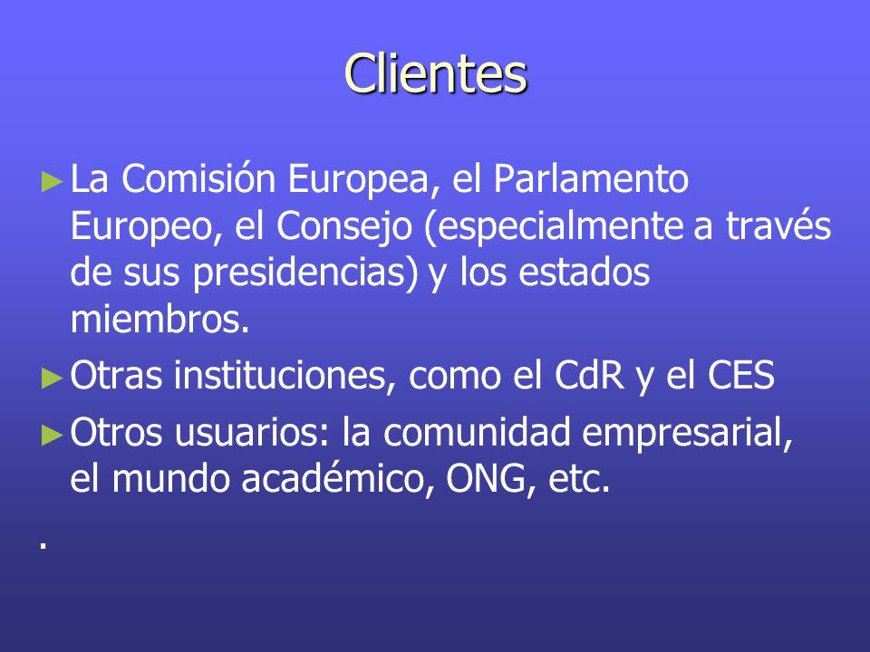 Clientes ► ► La Comisión Europea, el Parlamento Europeo, el Consejo (especialmente a través de sus presidencias) y los estados miembros.