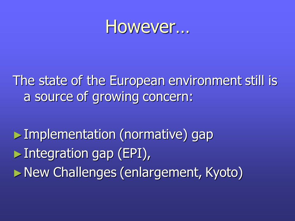 THE TREATY OF MAATRICHT (1992) ► The Rio Summit ► Sustainable growth as one main objective of the EU (art.
