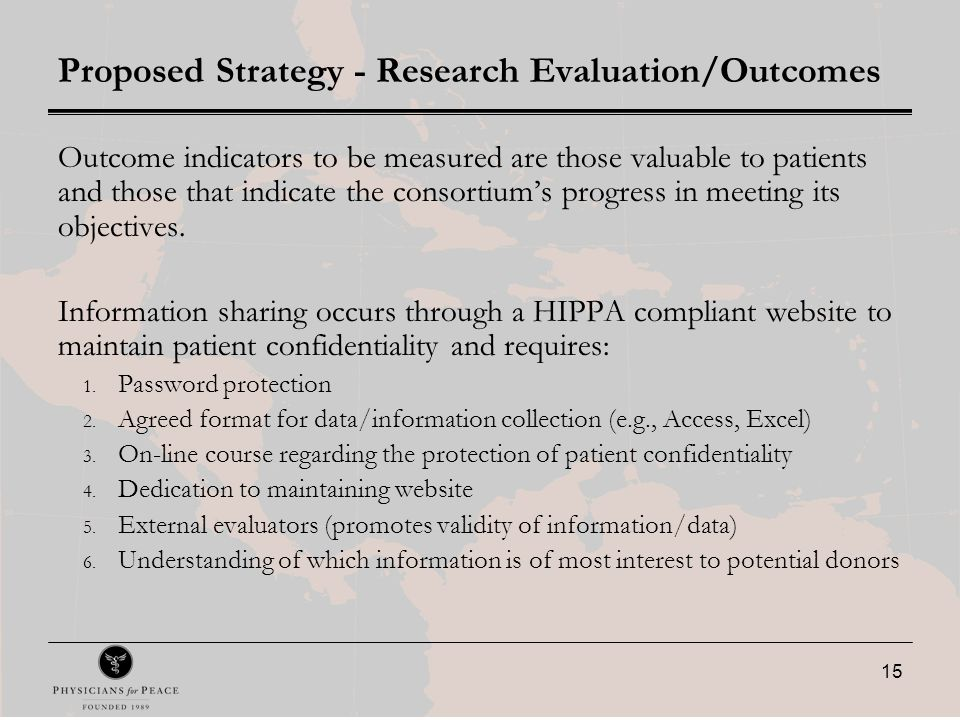 15 Proposed Strategy - Research Evaluation/Outcomes Outcome indicators to be measured are those valuable to patients and those that indicate the consortium's progress in meeting its objectives.