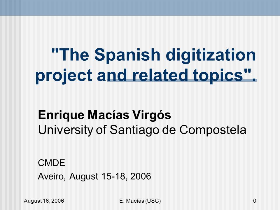 August 16, 2006E. Macías (USC)61 Platforms
