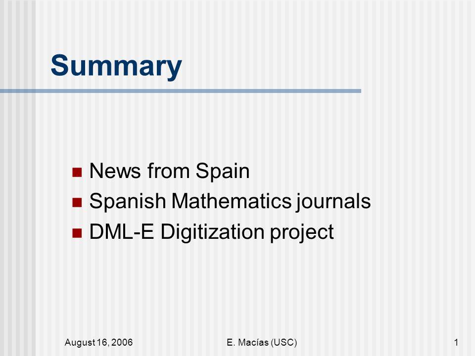 August 16, 2006E. Macías (USC)12 D. Industry Transfer of technology