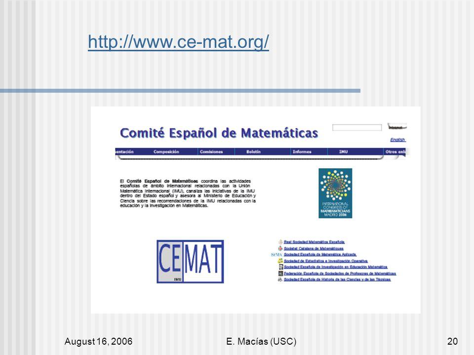 August 16, 2006E. Macías (USC)20 http://www.ce-mat.org/