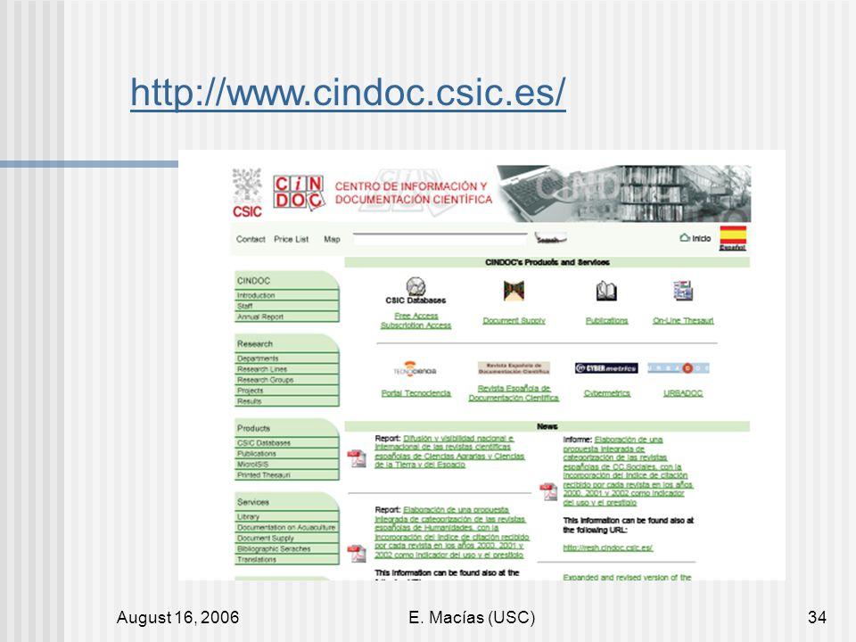 August 16, 2006E. Macías (USC)34 http://www.cindoc.csic.es/