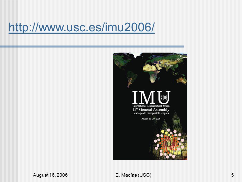 August 16, 2006E. Macías (USC)5 http://www.usc.es/imu2006/