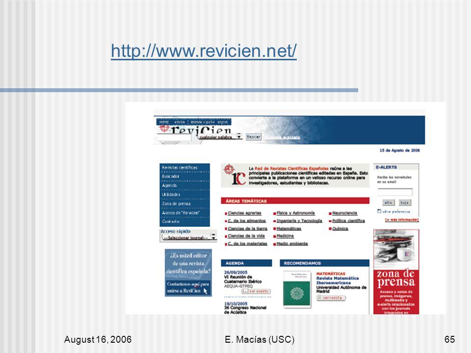 August 16, 2006E. Macías (USC)65 http://www.revicien.net/