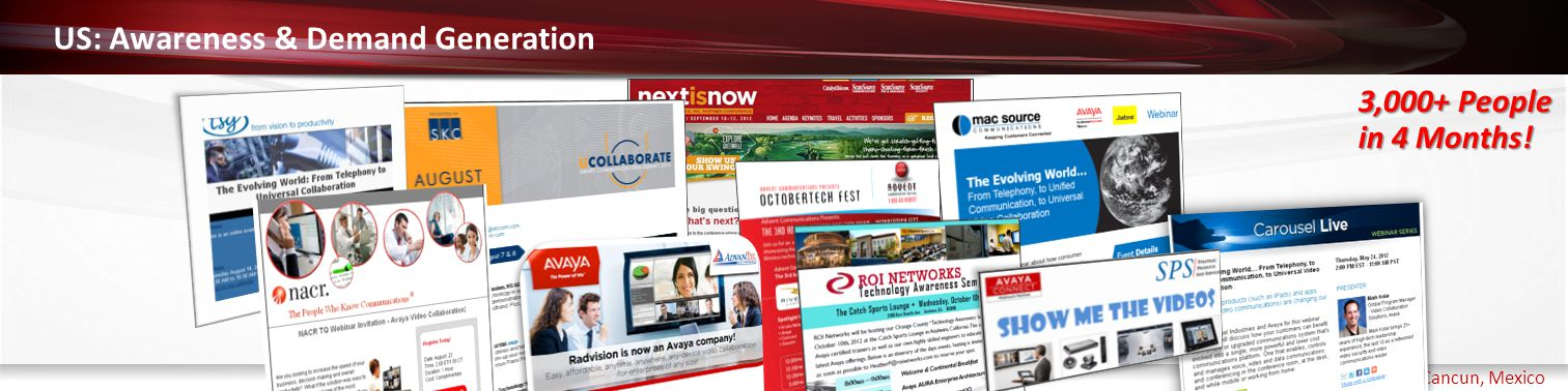 Haga clic para modificar el estilo de título del patrón 14 - 16 November 2012 | Cancun, Mexico US: Awareness & Demand Generation 3,000+ People in 4 Mo