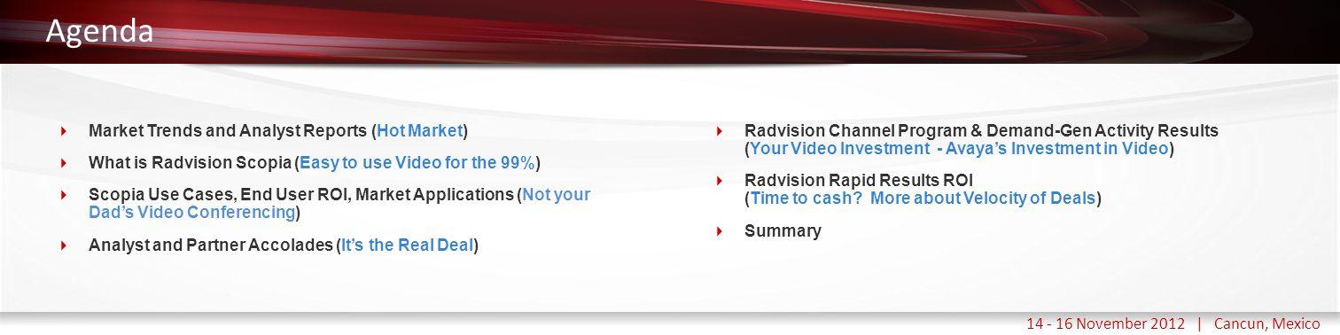 Haga clic para modificar el estilo de título del patrón 14 - 16 November 2012 | Cancun, Mexico Agenda  Market Trends and Analyst Reports (Hot Market)