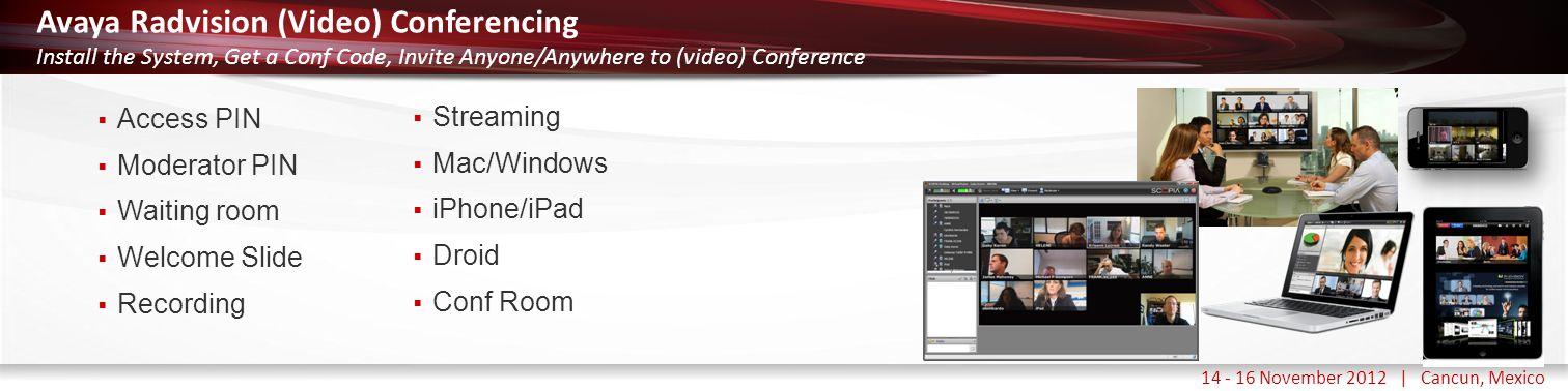 Haga clic para modificar el estilo de título del patrón 14 - 16 November 2012 | Cancun, Mexico Avaya Radvision (Video) Conferencing Install the System