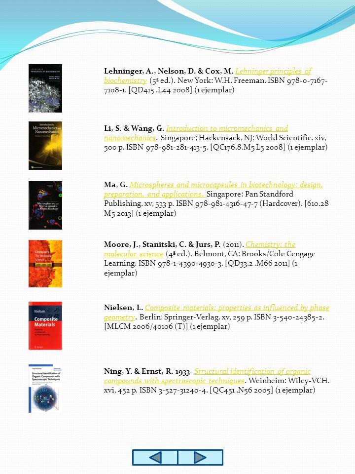 Lehninger, A., Nelson, D. & Cox, M. Lehninger principles of biochemistry (5ª ed.).