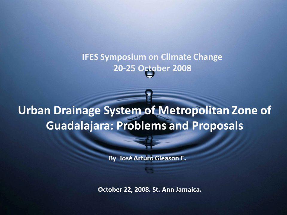 Urban Drainage System of Metropolitan Zone of Guadalajara: Problems and Proposals By José Arturo Gleason E.