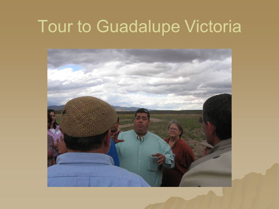 Tour to Guadalupe Victoria
