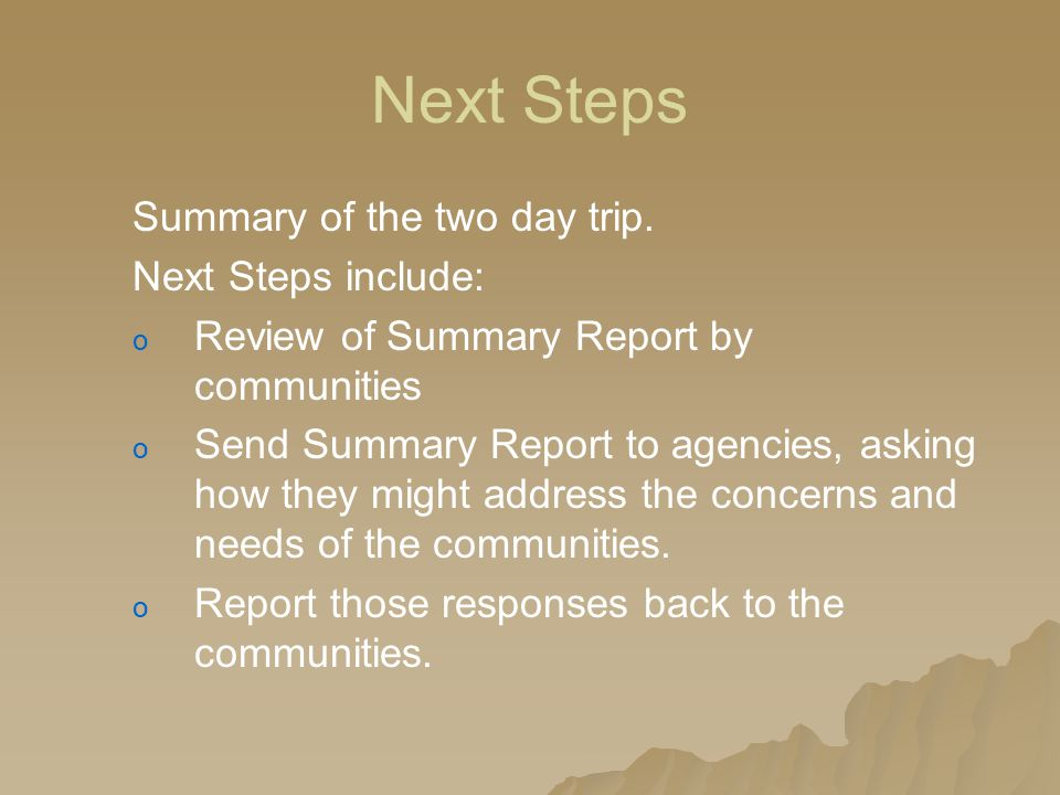 Next Steps Summary of the two day trip.