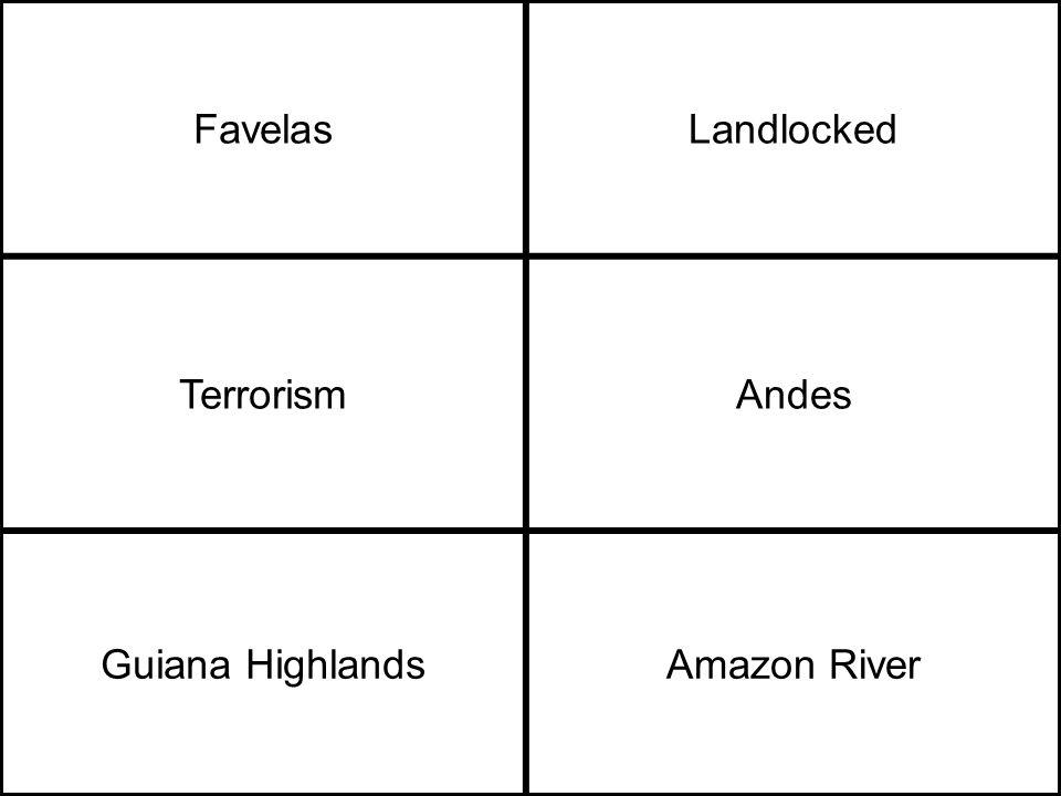 FavelasLandlocked TerrorismAndes Guiana HighlandsAmazon River