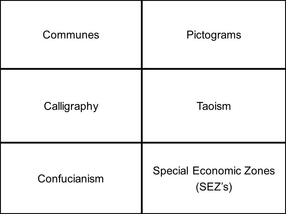 CommunesPictograms CalligraphyTaoism Confucianism Special Economic Zones (SEZ's)