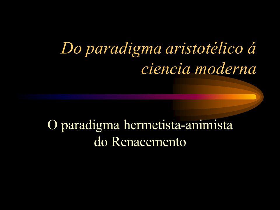 Do paradigma aristotélico á ciencia moderna O paradigma hermetista-animista do Renacemento