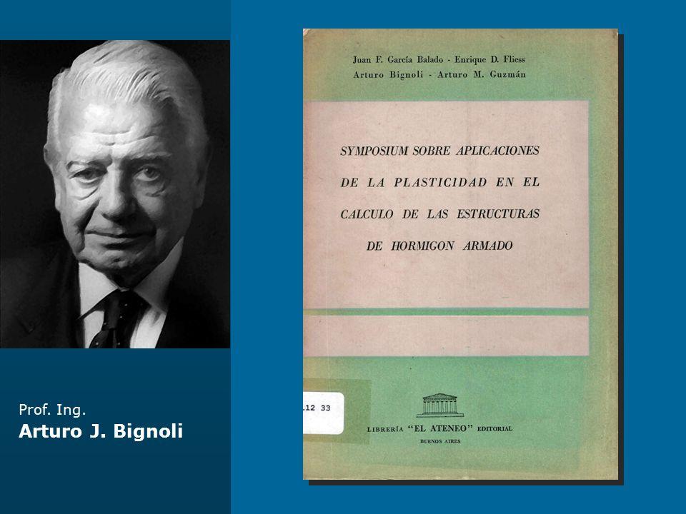 Prof. Ing. Arturo J. Bignoli Torre Pérez Companc