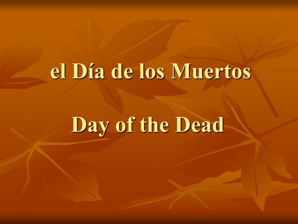 el Día de los Muertos Day of the Dead el Día de los Muertos Day of the Dead