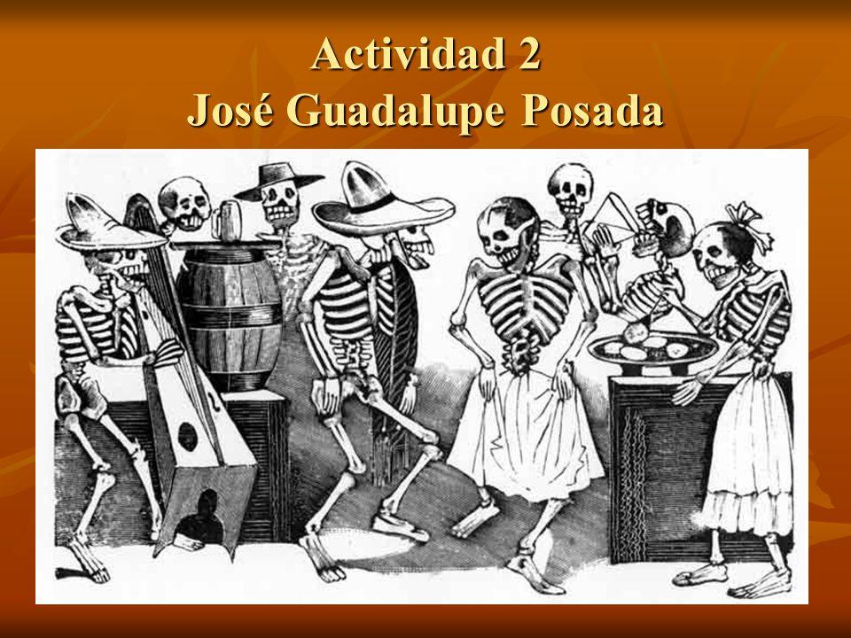 Actividad 2 José Guadalupe Posada