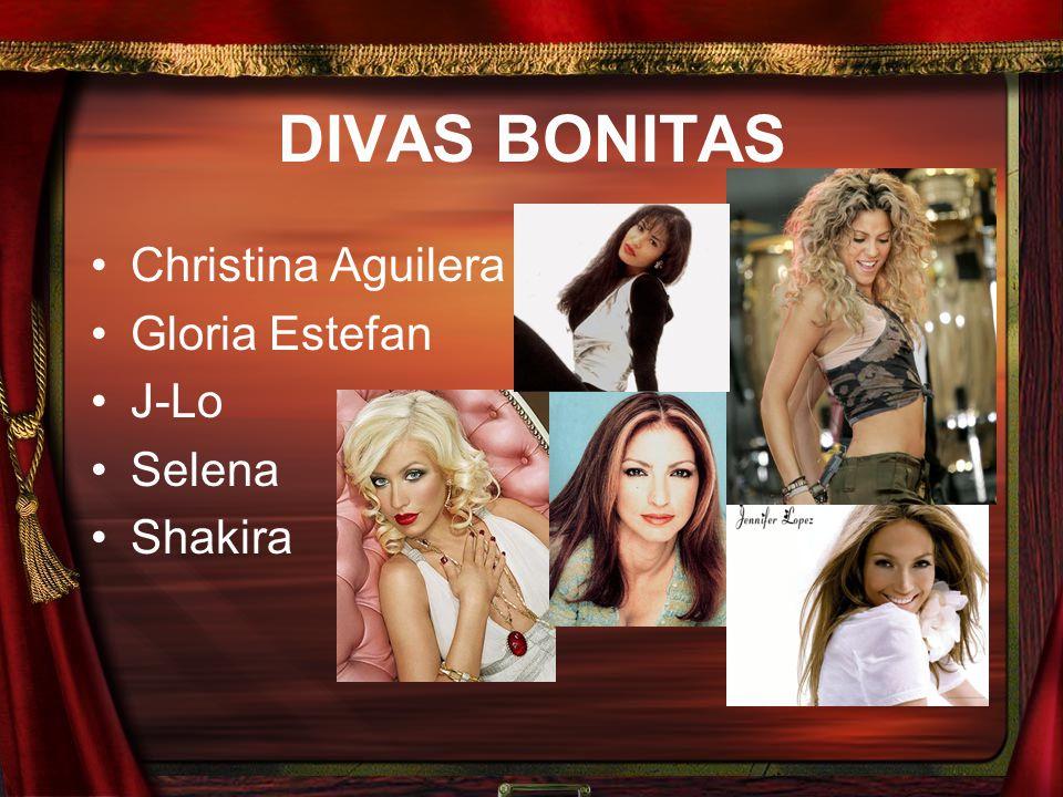 DIVAS BONITAS Christina Aguilera Gloria Estefan J-Lo Selena Shakira
