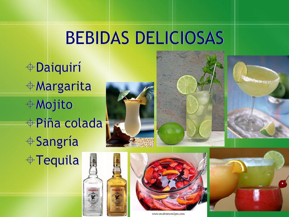 BEBIDAS DELICIOSAS  Daiquirí  Margarita  Mojito  Piña colada  Sangría  Tequila  Daiquirí  Margarita  Mojito  Piña colada  Sangría  Tequila